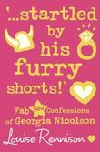 """""""'...Startled by His Furry Shorts!' - Fab New Confessions of Georgia Nicolson"""" av Louise Rennison"""