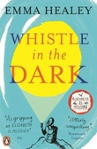 """Whistle in the dark"" av Emma Healey"