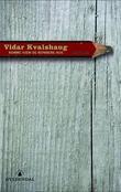 """""""Komme hjem og reparere hus - noveller"""" av Vidar Kvalshaug"""