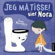 """""""Jeg må tisse! sier Nora"""" av Irene Marienborg"""