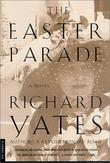 """The Easter Parade A Novel"" av Richard Yates"