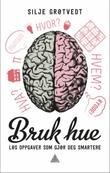 """""""Bruk hue - løs oppgaver som gjør deg smartere"""" av Silje Grøtvedt"""