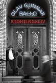 """""""Stortingsliv"""" av Olav Gunnar Ballo"""
