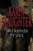 """""""Snikende frykt"""" av Karin Slaughter"""