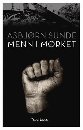 """""""Menn i mørket"""" av Asbjørn Sunde"""