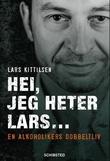 """""""Hei, jeg heter Lars - en alkoholikers dobbeltliv"""" av Lars Kittilsen"""