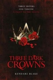 """Three dark crowns"" av Kendare Blake"