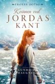 """""""Kvinnen ved jordas kant - en saga om Frøydis Eiriksdatter"""" av Gunhild M. Haugnes"""