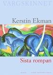 """""""Sista rompan"""" av Kerstin Ekman"""