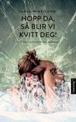 """""""Hopp da, så blir vi kvitt deg! - en bok om mobbing"""" av Tanja Wibe-Lund"""