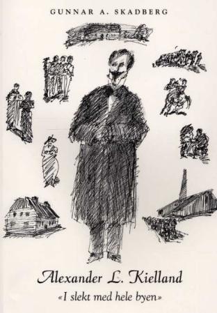 """""""Alexander L. Kielland - i slekt med hele byen"""" av Gunnar A. Skadberg"""