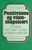 """""""Positivisme og vitenskapsteori - et essay om den norske positivismestriden"""" av Rune Slagstad"""