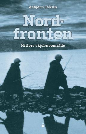 """""""Nordfronten - Hitlers skjebneområde"""" av Asbjørn Jaklin"""