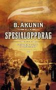 """""""Spesialoppdrag - Fandorins femte og sjette sak"""" av Boris Akunin"""