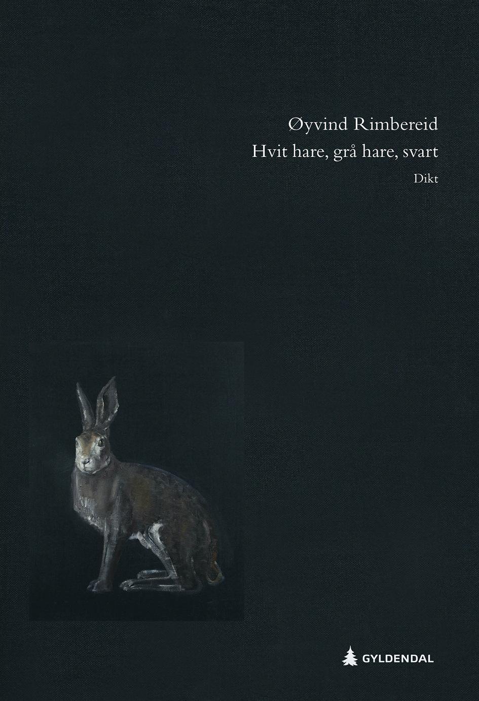 """""""Hvit hare, grå hare, svart - dikt"""" av Øyvind Rimbereid"""