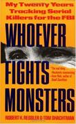 """Whoever Fights Monsters (St. Martin's True Crime Library)"" av Robert Ressler"