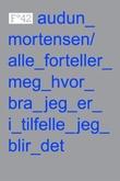 """""""Alle forteller meg hvor bra jeg er i tilfelle jeg blir det"""" av Audun Mortensen"""