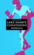 """Halvbroren roman"" av Lars Saabye Christensen"