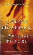 """The probable future"" av Alice Hoffman"