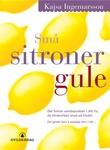 """Små sitroner gule"" av Kajsa Ingemarsson"