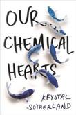 """Our chemical hearts"" av Krystal Sutherland"