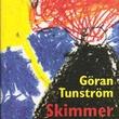"""""""Skimmer"""" av Göran Tunström"""