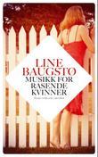 """""""Musikk for rasende kvinner - noveller"""" av Line Baugstø"""