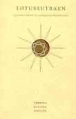 """""""Lotussutraen og andre skrifter fra mahayana-buddhismen"""" av Jens Braarvig"""