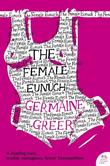 """The Female Eunuch (Harper Perennial Modern Classics)"" av Germaine Greer"