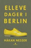 """""""Elleve dager i Berlin"""" av Håkan Nesser"""