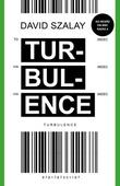 """""""Turbulence"""" av David Szalay"""