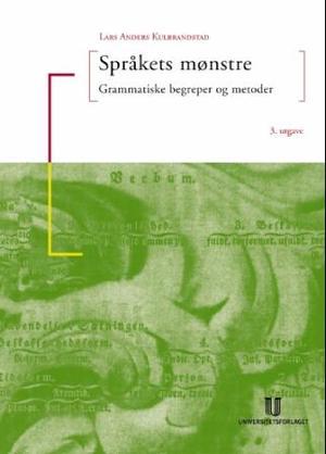 """""""Språkets mønstre - grammatiske begreper og metoder"""" av Lars Anders Kulbrandstad"""