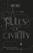 """""""Rules of civility"""" av Amor Towles"""
