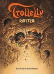 """""""Røtter - en historie om troll"""" av Sissel Bøe"""