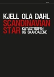 """""""Scandinavian Star - katastrofen og skandalene"""" av Kjell Ola Dahl"""