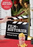 """""""Filmhistorier - utrolig, men sant!"""" av Mikael Godø"""
