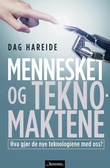 """""""Mennesket og teknomaktene"""" av Dag Hareide"""