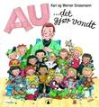 """""""Au, det gjør vondt!"""" av Kari Grossmann"""