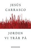 """""""Jorden vi trår på"""" av Jesús Carrasco"""