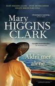 """""""Aldri mer alene"""" av Mary Higgins Clark"""