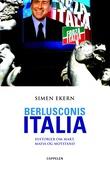 """""""Berlusconis Italia - historier om makt, mafia og motstand"""" av Simen Ekern"""