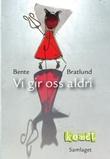 """""""Vi gir oss aldri"""" av Bente Bratlund"""