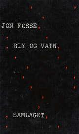 """""""Bly og vatn"""" av Jon Fosse"""