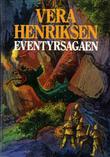 """""""Eventyrsagaen"""" av Vera Henriksen"""