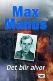 """""""Det blir alvor"""" av Max Manus"""