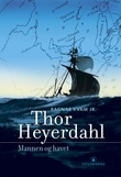"""""""Thor Heyerdahl - mannen og havet"""" av Ragnar Kvam"""