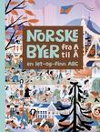 """""""Norske byer fra A til Å - en let-og-finn ABC"""" av Anitra Guddal Figenschou"""