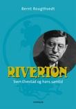 """""""Riverton - Sven Elvestad og hans samtid"""" av Bernt Rougthvedt"""