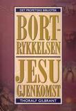 """""""Bortrykkelsen og Jesu gjenkomst"""" av Thoralf Gilbrant"""