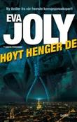 """""""Høyt henger de - thriller"""" av Eva Joly"""